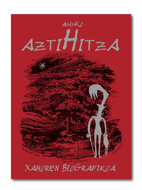 AztiHitzA__Xahoren_BioGrafikoa_Asiskoren_nobela_grafiko_berria